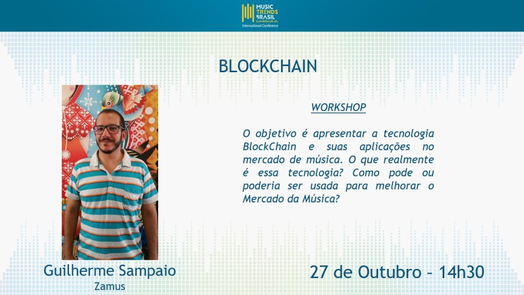 Music Trends Brasil 2017 - Zamus - Blockchain no Mercado da Música