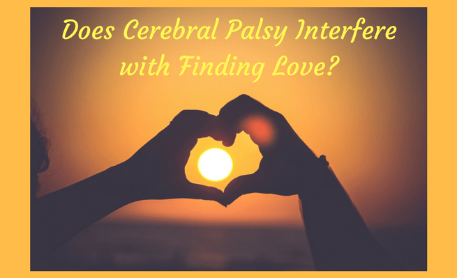Does cerebral palsy interfere with finding love?