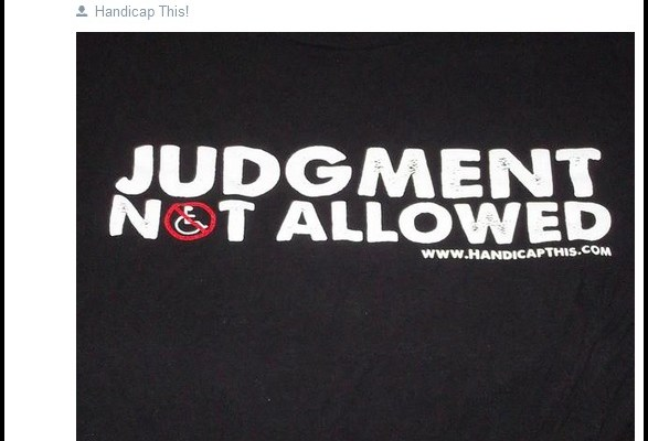 """Handicap This says """"Judgment not allowed!"""""""