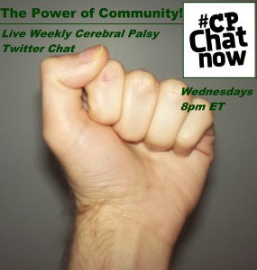 Experience the power of community! Live cerebral palsy Twitter #CPChatNow, every Wednesday 8pm ET.