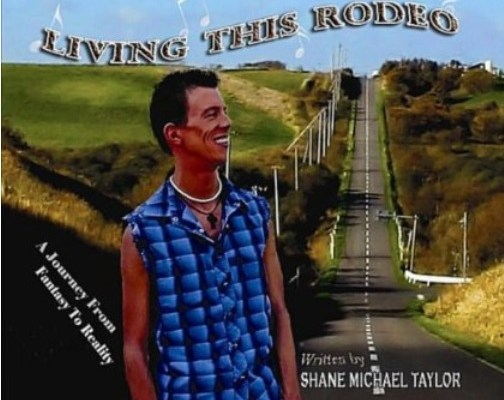 Living This Rodeo by Shane Michael Taylor