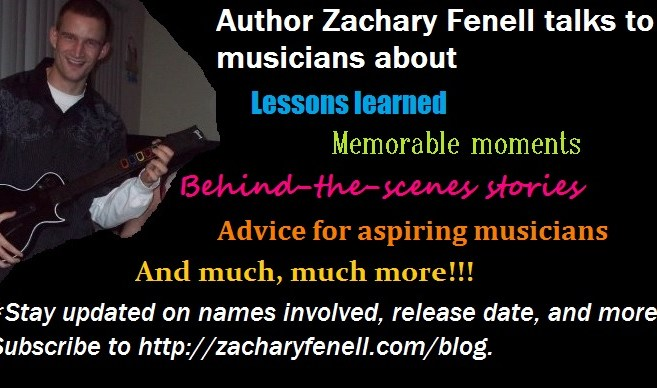 Zachary Fenell talks to musicians about lessons learned, memorable moments, behind-the-scenes stories, advice for aspiring musicians, and much more!