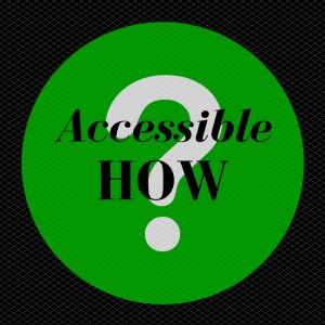 "To ask ""How accessible?"" concentrates on accessibility for a particular disability subgroup. I instead propose we flip the question around. Ask ""Accessible how?"""