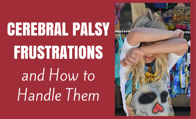 Cerebral Palsy Frustrations and How to Handle Them