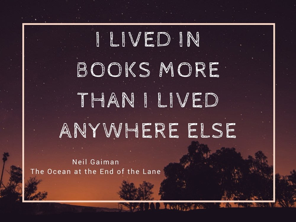 I lived in books