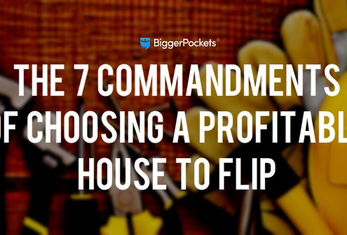 The 7 Commandments of Choosing a Profitable House to Flip