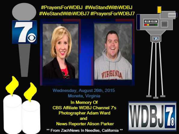 Prayers For WDBJ7 We Stand With CBS Affiliate WDBJ Channel 7 Photographer and News Reporter - Thursday, August 27th, 2019