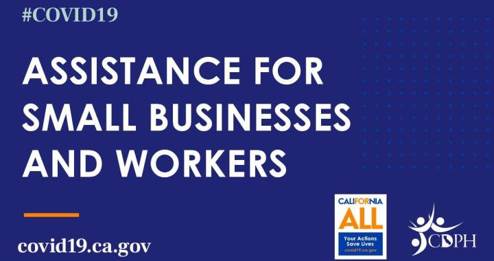 California: Assistance for small businesses and workers in California affected by COVID-19.