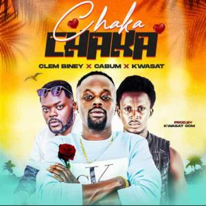 Clem Biney - Chaka Chaka Ft. Cabum - Kwasat download mp3