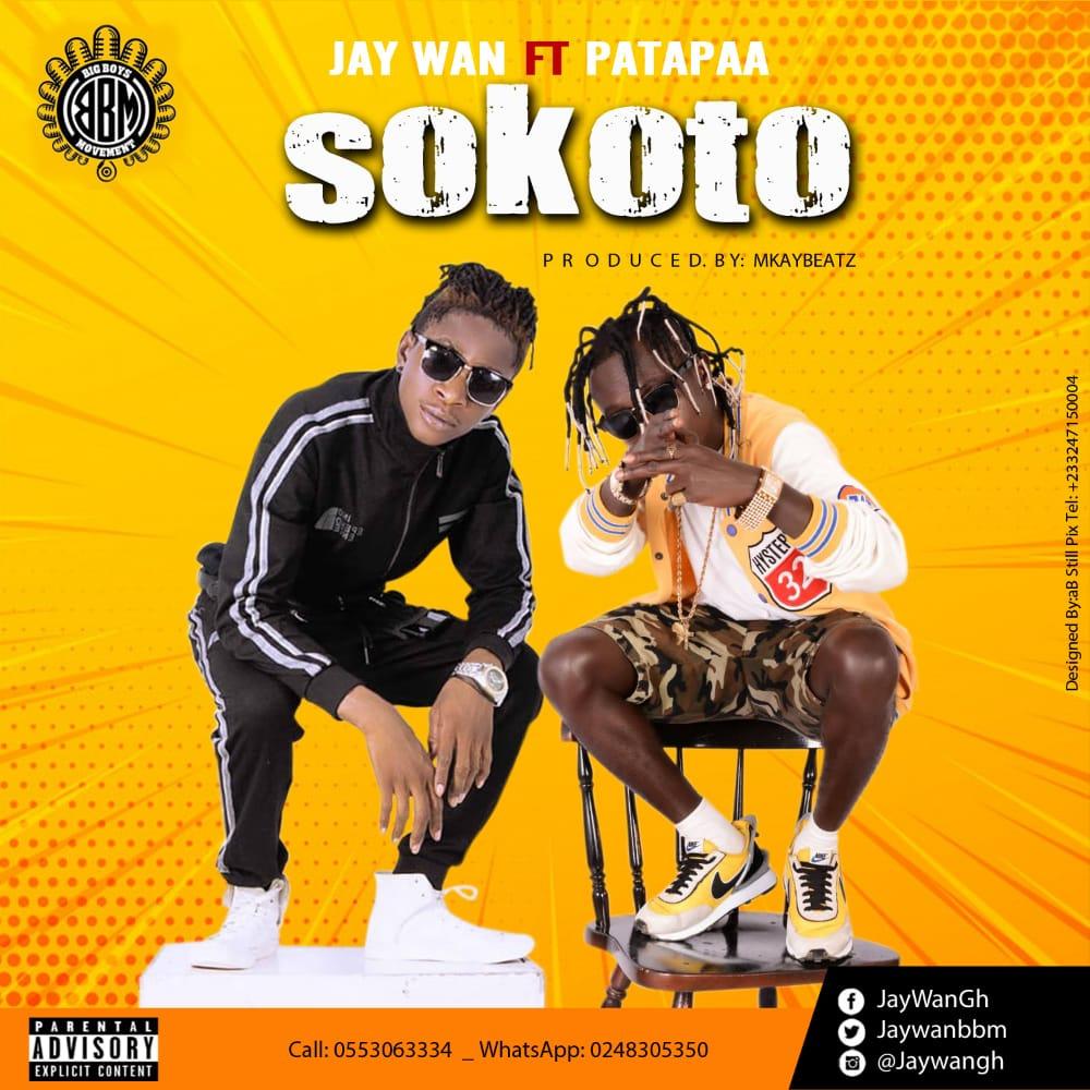 DOWNLOAD MP3: Jay Wan - SoKoTo ft Patapaa (Prod by Mkay Beatz)