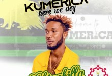 DOWNLOAD MP3: Chinchilla - Kumerica Here We Dey (Prod By LH Beatz)