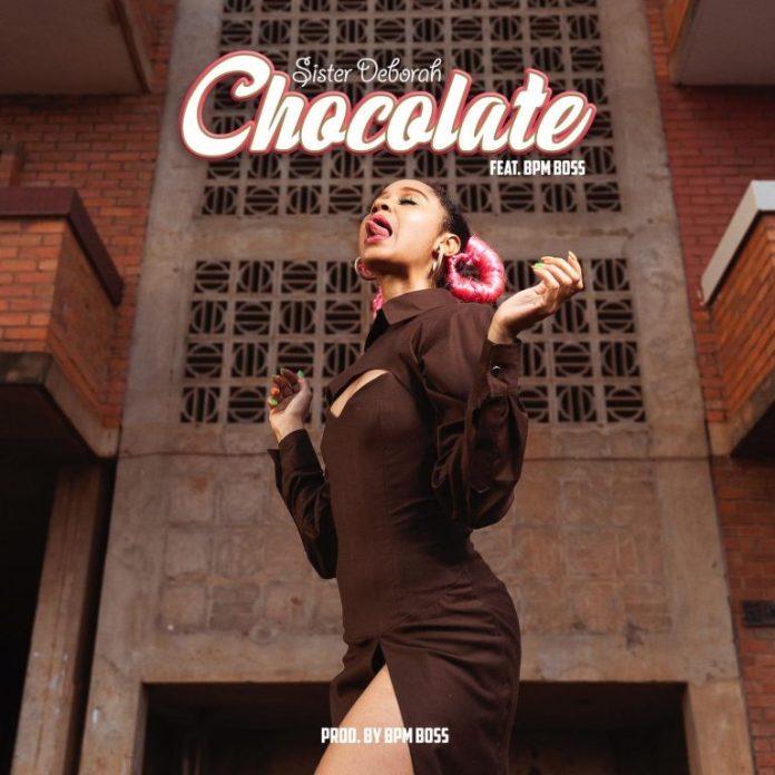 DOWNLOAD MP3: Sister Deborah – Chocolate Ft Bpm Boss (Prod. by Bpm Boss)