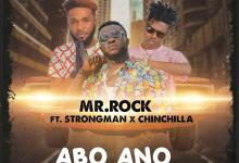 Mr. Rock Ft. Strongman X Chinchilla �� Abo Ano (Prod. By Sickbeatz)