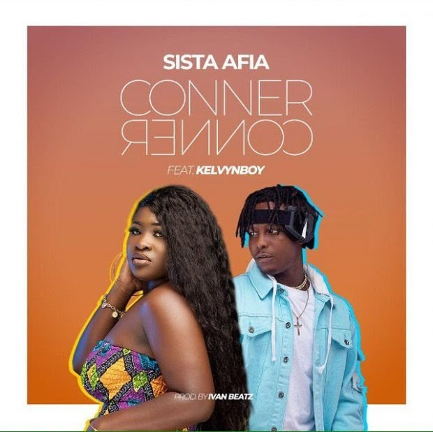 DOWNLOAD MP3: Sista Afia ft Kelvynboy – Conner Conner (Prod. by Ivan Beatz)