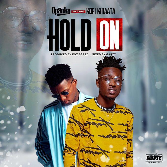 DOWNLOAD MP3: Opanka – Hold On ft. Kofi Kinaata (Prod. By Foxy Beat)