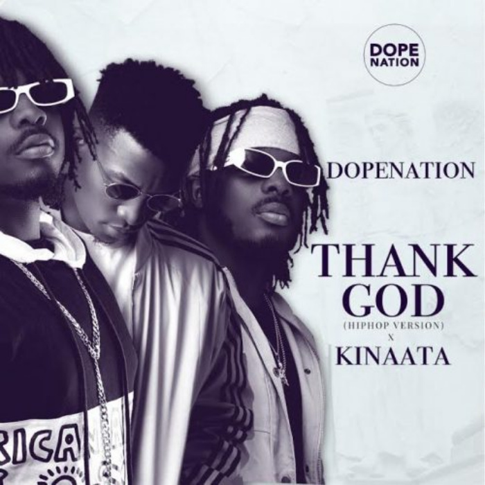 DOWNLOAD MP3: DopeNation – Thank God (Hip-Hop Version) ft. Kofi Kinaata