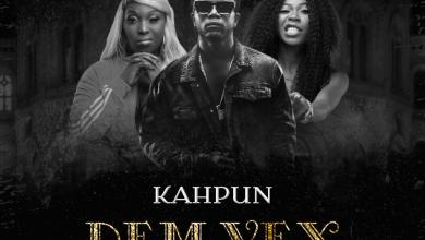 DOWNLOAD MP3: Kahpun – Dem Vex ft. Eno Barony & Freda Rhymz