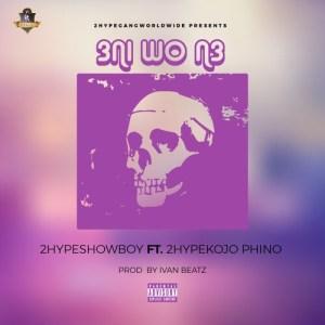 Showboy - 3ni Wo N3 Ft Kojo Phino (Prod. by Ivan Beatz)