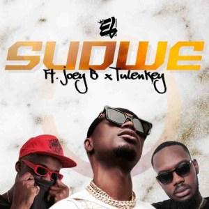 E.L - Sudwe ft. Joey B x Tulenkey