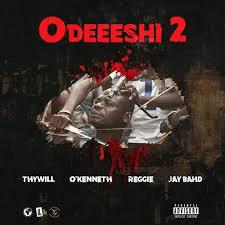 Thywill - Odeeeshi 2 Ft. O'Kenneth, Reggie & Jay Bahd (Prod. by Basso Beatz)