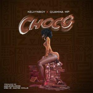 Kelvyn Boy - Choco ft. Quamina Mp (Prod. by AnelWorldWide)