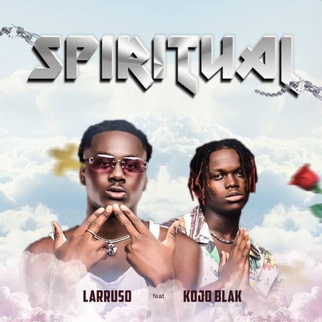 Spiritual By Larruso Ft. Kojo Blak