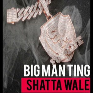 Shatta Wale - Big Man Ting (Prod. by Gold Up Music)