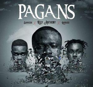 Kelly Anthony - Pagans ft. Sarkodie x Larruso