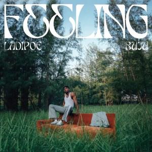 Ladipoe - Feeling Ft. Buju (Prod. by Andre Vibez)