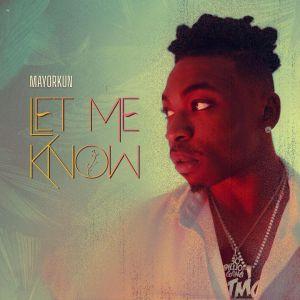 Mayorkun - Let Me Know (Prod. by Clemzy)