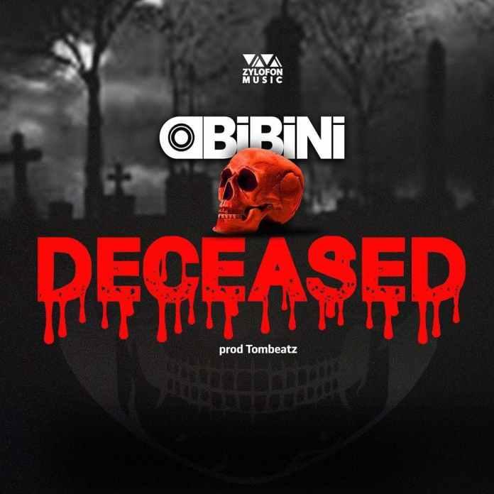 Obibini – Deceased (Prod. By Tombeatz)