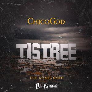 ChicoGod - Tistree (Prod. by Grandpa MadeIt)