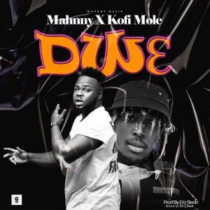 Mahnny - Dw3 ft. Kofi Mole (Prod. by Eriz Beatz)