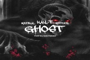 Kay-T - Ghost ft. Medikal x Ahtitude (Prod. By Iyke Parker)