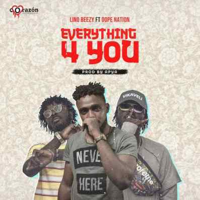 233574201052 status cd0eb8e439604fa79ad953458da1b451 - Lino Beezy Ft. DopeNation – Everything 4 You (Prod. By Apya)