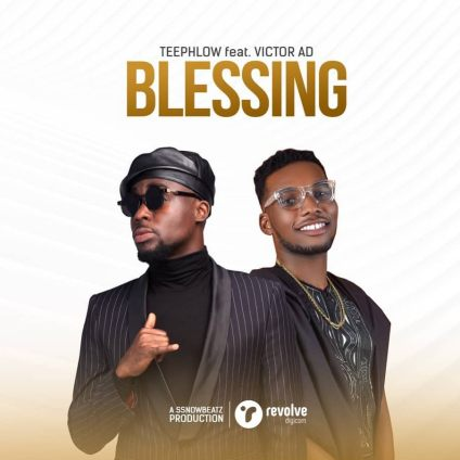 57355611 209870573308169 5320587457040237911 n - Teephlow Ft. Victor AD – Blessing (Prod. By SsnowBeatz)