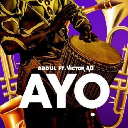 Abdul ft. Victor AD – Ayo - Abdul Ft. Victor AD – Ayo (Prod. By Nash)