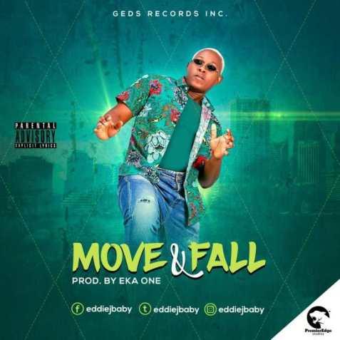 IMG 20190409 WA0001 - Eddiejbaby – Move & Fall (Prod. By Eka One)