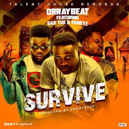 IMG 20190515 WA0002 - Dr Ray Ft. Fameye x Gab Tuu – Survive (Prod. By Dr Ray Beats)