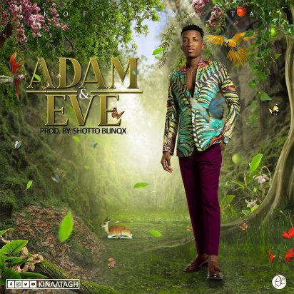 64323730 2065541760414639 350822101218488589 n - Download: Kofi Kinaata – Adam And Eve (Prod. By Shottoh Blinqx)