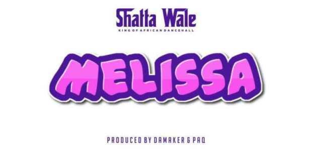 Melissa - Download: Shatta Wale – Melissa (Prod. By Da Maker & Paq)