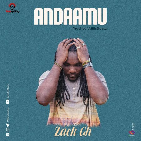 Zack Gh – Andaamu (Prod. By Willis Beatz)