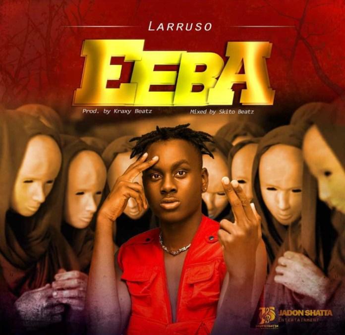 Larruso – EEBA (Prod. by Kraxy Beatz)