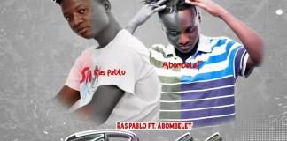 Ras Pablo - Pablo Ft. Abombet (Prod. by Kopow Naade Mixed by Beatz God )