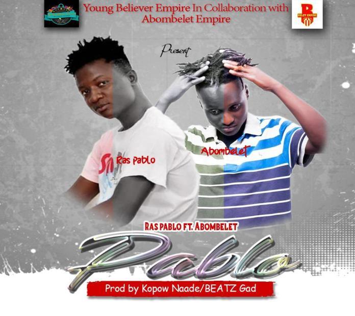 Ras Pablo - Pablo Ft. Abombet (Prod. by Kopow Naade Mixed by Beatz God )