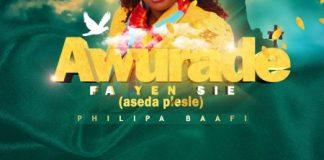 Philipa Baafi – Awurade Fa Yen Sie (Aseda Pesie)