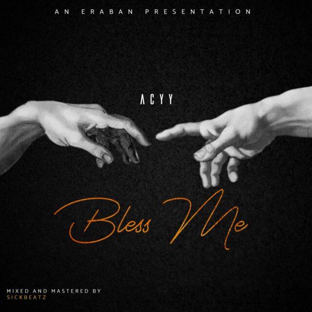 Acyy - Bless Me (Prod. By Sickbeatz)