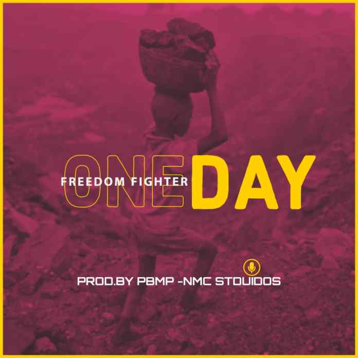 Freedom Fighter - One Day (Prod. By PBMP / NMC STUDIOS)