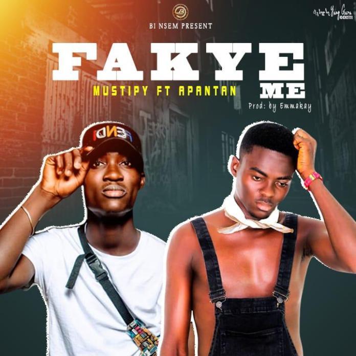 DOWNLOAD MP3: Mustipy - Fakye Me Ft. Apantan (Prod. By EmmaKay)
