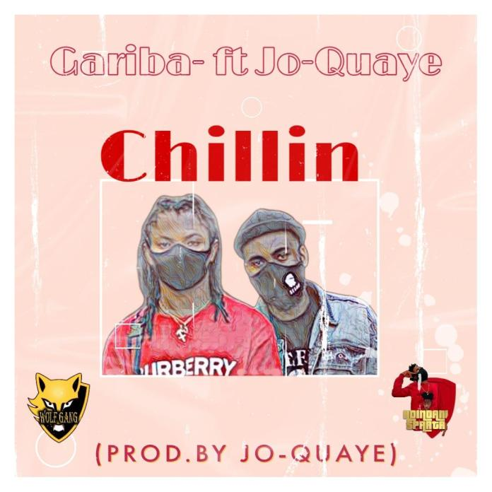 DOWNLOAD MP3 : Gariba - Chillin Ft. Jo Quaye (Prod. By Jo Quaye)